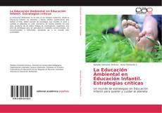 Borítókép a  La Educación Ambiental en Educación Infantil. Estrategias críticas - hoz