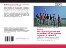 Bookcover of Perfil Sociodemográfico de estudiantes de nuevo ingreso a una IES