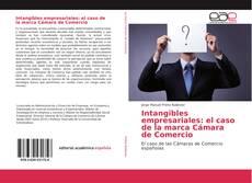 Couverture de Intangibles empresariales: el caso de la marca Cámara de Comercio