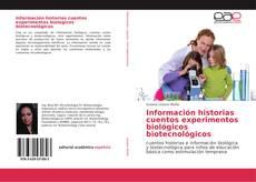 Portada del libro de Información historias cuentos experimentos biológicos biotecnológicos