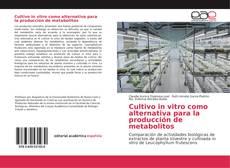 Bookcover of Cultivo in vitro como alternativa para la producción de metabolitos