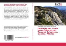 Geología del borde noroccidental del Terreno Cuicateco, Oaxaca, México kitap kapağı