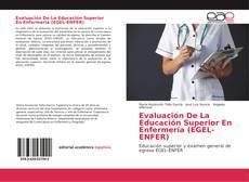 Bookcover of Evaluación De La Educación Superior En Enfermería (EGEL-ENFER)
