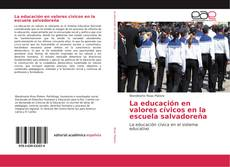 Borítókép a  La educación en valores cívicos en la escuela salvadoreña - hoz