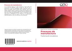 Bookcover of Procesos de manufactura