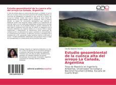 Bookcover of Estudio geoambiental de la cuenca alta del arroyo La Cañada, Argentina