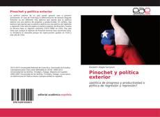 Bookcover of Pinochet y política exterior
