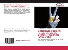 Couverture de Decidiendo sobre las listas: el caso de Cristina Fernández (2009-2013)