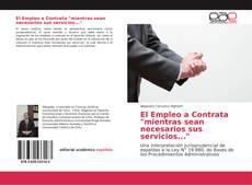 """Bookcover of El Empleo a Contrata """"mientras sean necesarios sus servicios..."""""""