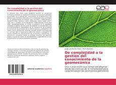 Borítókép a  De complejidad a la gestión del conocimiento de la geomecánica - hoz