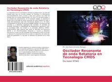 Bookcover of Oscilador Resonante de onda Rotatoria en Tecnología CMOS
