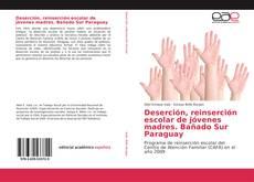 Portada del libro de Deserción, reinserción escolar de jóvenes madres. Bañado Sur Paraguay