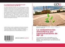 Bookcover of La contaminación atmosférica por concentraciones de MP 10