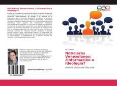Обложка Noticieros Venezolanos: ¿Información o Ideología?