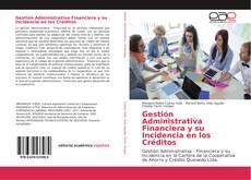 Buchcover von Gestión Administrativa Financiera y su Incidencia en los Créditos