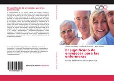 El significado de envejecer para las enfermeras kitap kapağı