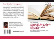 Copertina di Compartir de la misma mesa a pesar de las diferencias y los conflictos