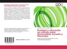 Borítókép a  Ecología y educación un vínculo entre Universidad, Escuela y Municipio - hoz