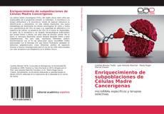 Bookcover of Enriquecimiento de subpoblaciones de Células Madre Cancerígenas