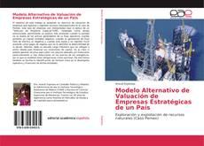 Borítókép a  Modelo Alternativo de Valuación de Empresas Estratégicas de un País - hoz