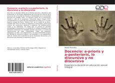 Bookcover of Docencia: a-prioris y a-posterioris, lo discursivo y no discursivo