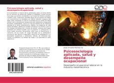 Bookcover of Psicosociología aplicada, salud y desempeño ocupacional