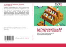 Couverture de La Formación Ética del Docente Universitario