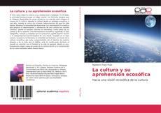 Bookcover of La cultura y su aprehensión ecosófica
