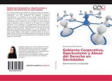 Portada del libro de Gobierno Corporativo, Oportunismo y Abuso del Derecho en Sociedades