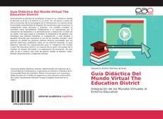Portada del libro de Guía Didáctica Del Mundo Virtual The Education District