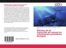 Copertina di Efectos de la inyección de etanol en crecimiento prostático benigno