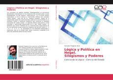 Bookcover of Lógica y Política en Hegel Silogismos y Poderes