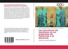 Bookcover of Las narrativas de mentores en un programa de inducción a la docencia
