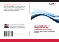 Copertina di La competencia en comunicación de resultados científicos