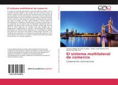 Bookcover of El sistema multilateral de comercio