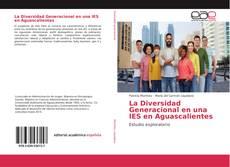Обложка La Diversidad Generacional en una IES en Aguascalientes