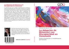 Bookcover of La Adopción de Niños(as) con Discapacidad en Venezuela
