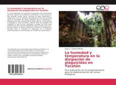 Bookcover of La humedad y temperatura en la disipación de plaguicidas en Yucatán