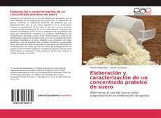 Portada del libro de Elaboración y caracterización de un concentrado proteico de suero