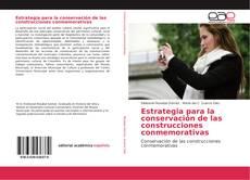 Portada del libro de Estrategia para la conservación de las construcciones conmemorativas