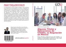 Bookcover of Algunos Títulos y Operaciones de Crédito, su Regulación en México