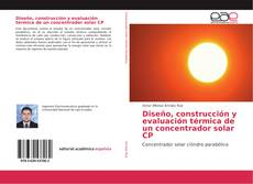 Portada del libro de Diseño, construcción y evaluación térmica de un concentrador solar CP