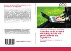 Capa do livro de Estudio de la brecha tecnológica de los productores de aguacate