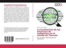 Bookcover of La localización de las empresas de autopartes en el estado de Tlaxcala