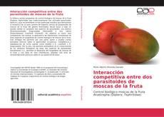 Обложка Interacción competitiva entre dos parasitoides de moscas de la fruta
