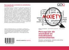 Portada del libro de Percepción de ansiedad en estudiantes universitarios