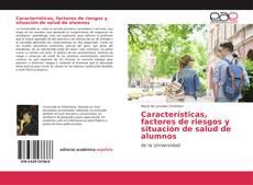 Couverture de Características, factores de riesgos y situación de salud de alumnos