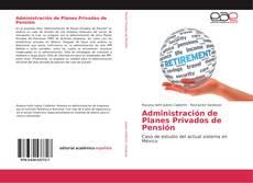 Portada del libro de Administración de Planes Privados de Pensión