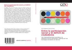 Bookcover of Entre la participación social y el déficit de ciudadanía