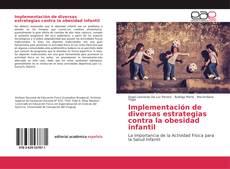 Implementación de diversas estrategias contra la obesidad infantil的封面